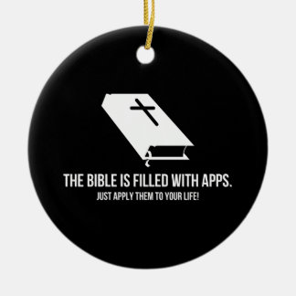 The Bible is Filled with Apps Ceramic Ornament