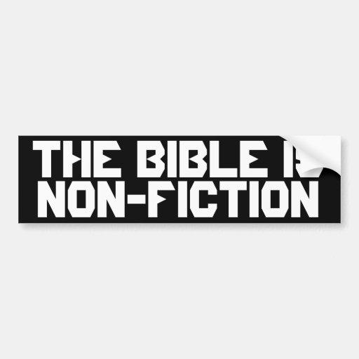 The Bible Is Non-Fiction Car Bumper Sticker