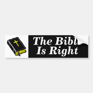 The Bible Is Right Car Bumper Sticker