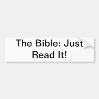 The Bible: Just read It! Bumper Sticker