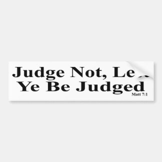 The Bible & Not Judging Others Bumper Sticker