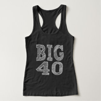 The BIG 40 Fortieth Birthday Tank Top