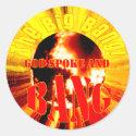 The Big Bang! God Spoke and BANG Round Sticker
