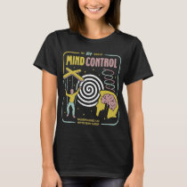 the big biik of mind control brainwashing has neve T-Shirt