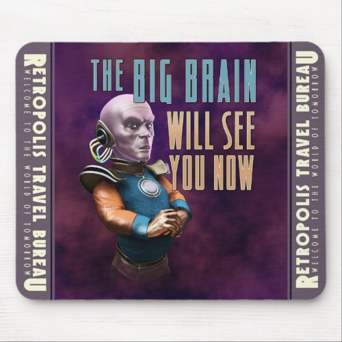 The Big Brain Will See You Now Mouse Pad