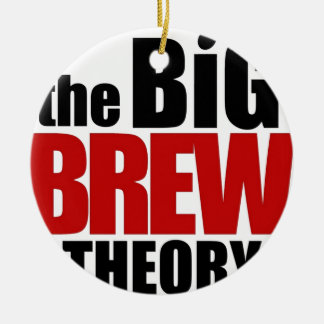 The Big Brew Theory Double-Sided Ceramic Round Christmas Ornament