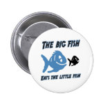 The big fish eats the little fish Funny Button
