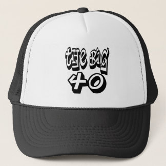 The BIG Four Oh Trucker Hat