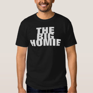 The Big Homie T Shirts