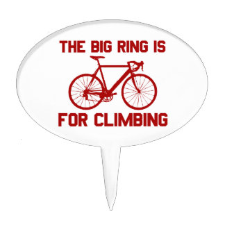 The Big Ring Is For Climbing Cake Topper
