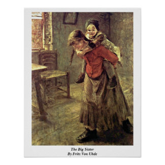 The Big Sister By Fritz Von Uhde Posters