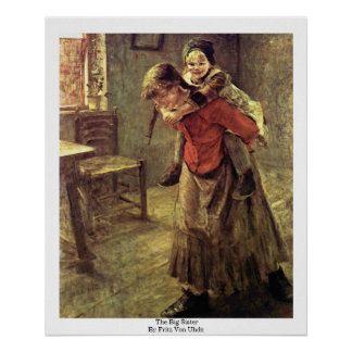 The Big Sister By Fritz Von Uhde Poster