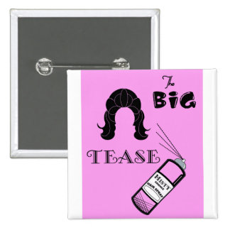 The Big Tease Pinback Button