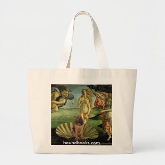 The Birth of Venus With Wimsey the Bloodhound Large Tote Bag
