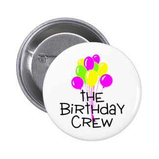 The Birthday Crew Balloons Pinback Button
