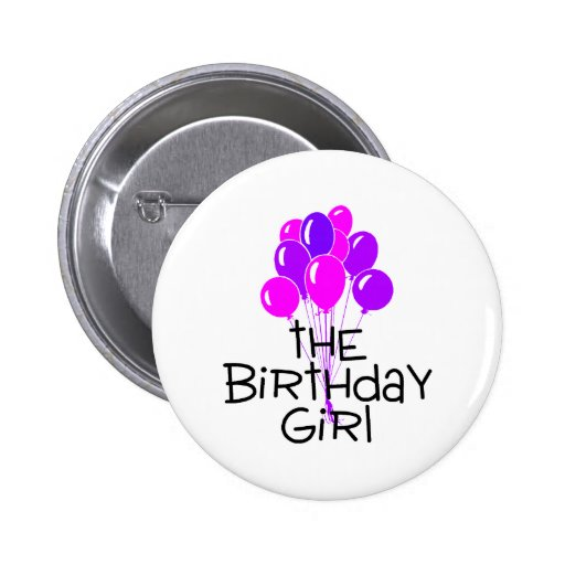 The Birthday Girl Pink Purple Balloons Pinback Buttons