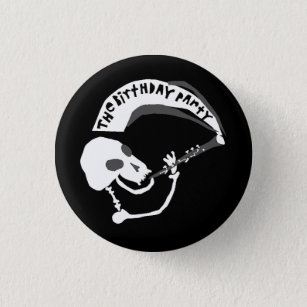 THE BIRTHDAY PARTY PINBACK BUTTON