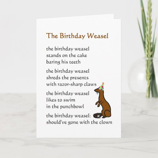 The Birthday Weasel A Funny Birthday Poem Card Zazzle
