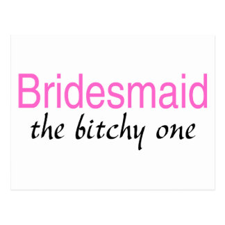 The Bitchy One (Bridesmaid) Postcard