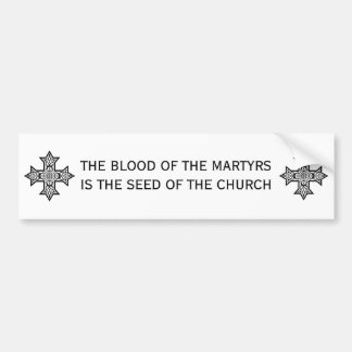 THE BLOOD OF THE MARTYRS BUMPER STICKER