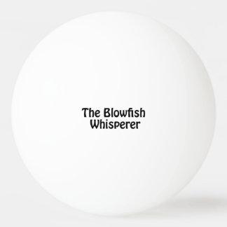 the blowfish whisperer ping pong ball