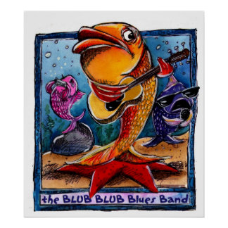 The Blub Blub Blues band Poster