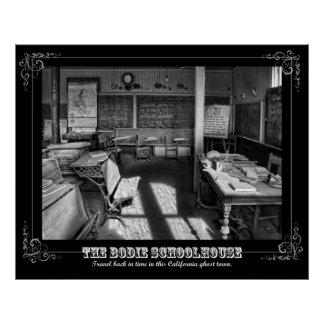 The Bodie Schoolhouse in Black and White Poster