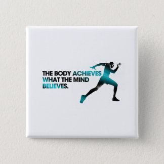The BODY Achieves what the MIND Believes Cyan Button