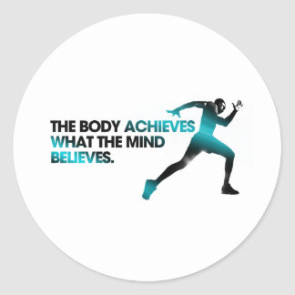 The BODY Achieves what the MIND Believes Cyan Classic Round Sticker