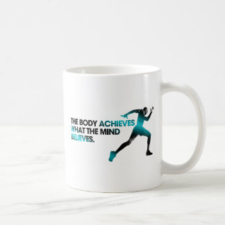The BODY Achieves what the MIND Believes Cyan Classic White Coffee Mug