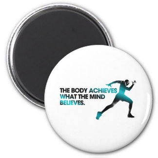 The BODY Achieves what the MIND Believes Cyan Magnet