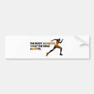 The BODY Achieves what the MIND Believes Gold Bumper Sticker