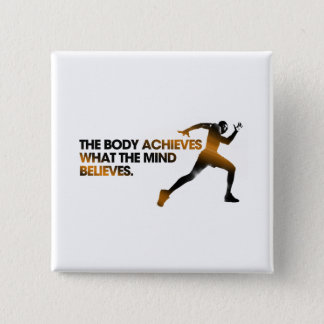 The BODY Achieves what the MIND Believes Gold Pinback Button