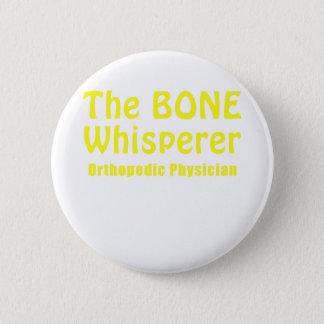 The Bone Whisperer Orthopedic Physician Pinback Button