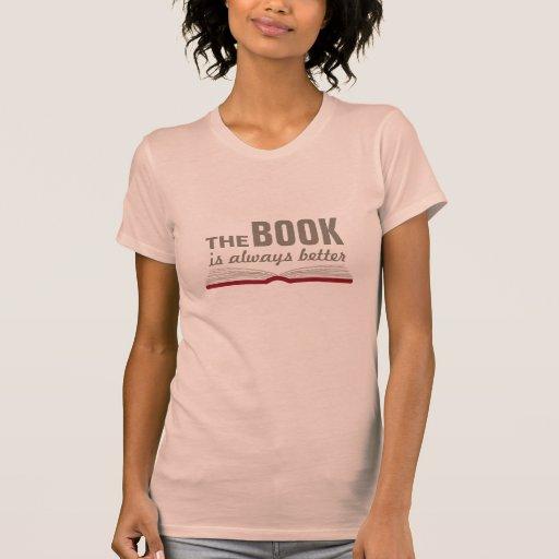 The Book is Always Better Book Lover Nerd Shirt