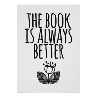 The Book is Always Better Poster