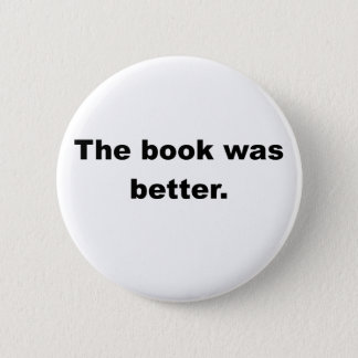 The Book Was Better Button