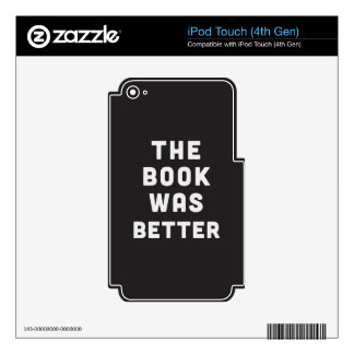 The book was better skins for iPod touch 4G
