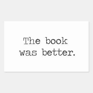 The Book Was Better Rectangular Sticker
