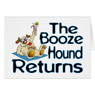 The Booze Hound Returns Card