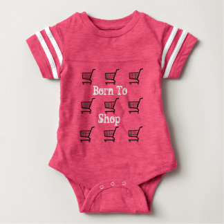 The Born to shop baby onsie Baby Bodysuit