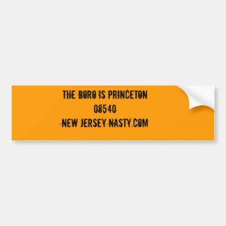 THE BORO IS PRINCETON08540NEW JERSEY NASTY.COM BUMPER STICKER