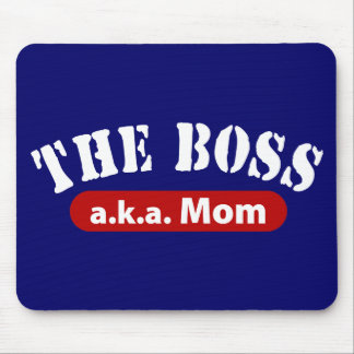 The Boss a.k.a. Mom Mouse Pad