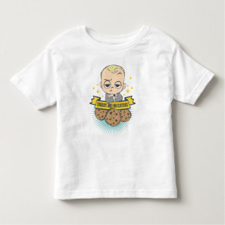 The Boss Baby | Baby & Cookies are for Closers! Toddler T-shirt