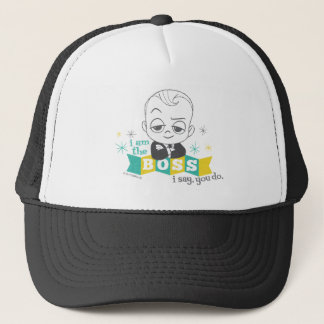 The Boss Baby | I am the Boss. I Say. You Do. Trucker Hat