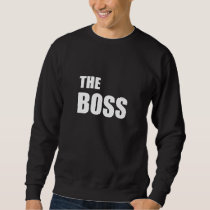 The Boss Couples Relationship Sweatshirt
