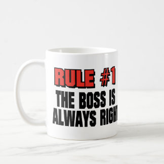 THE BOSS IS ALWAYS RIGHT CLASSIC WHITE COFFEE MUG
