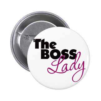 The Boss Lady Pinback Button