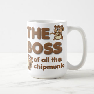 The Boss Of All The Chipmunks Funny Mug