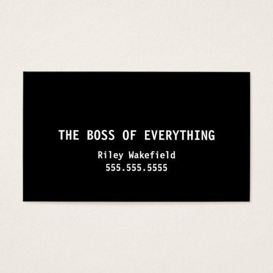 The Boss Of Everything Funny Black Business Card Zazzle Com